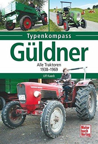 Güldner: Alle Traktoren 1938-1969 (Typenkompass)