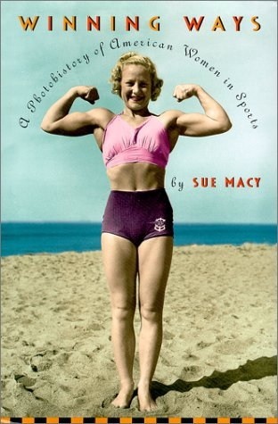 Winning Ways: A Photohistory of American Women In Sports by Sue Macy - Shopping Mall Macy's