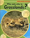 Who Eats Who in Grasslands?, Moira Butterfield, 1583409645