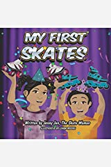 My First Skates: 5 Minute Story - The twins get skates for their birthday. The siblings learn all about their skates with their skate parts chart that ... First Skate Books Super Series) (Volume 5) Paperback
