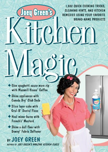 Joey Green's Kitchen Magic: 1,882 Quick Cooking Tricks, Clea