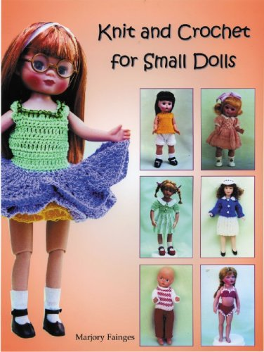 Read Online Knit and Crochet for Small Dolls ebook