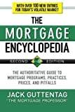 img - for The Mortgage Encyclopedia: The Authoritative Guide to Mortgage Programs, Practices, Prices and Pitfalls, Second Edition book / textbook / text book