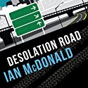 Desolation Road: Desolation Road, Book 1 Audiobook by Ian McDonald Narrated by David Thorpe
