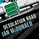 Desolation Road: Desolation Road, Book 1 Hörbuch von Ian McDonald Gesprochen von: David Thorpe