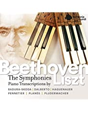 Beethoven: Complete Symphonies Transcribed for Piano by Franz Liszt