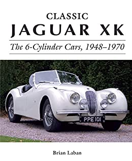 Classic Jaguar XK The 6 Cylinder Cars 1948