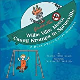 Willie Villie Meets Casey Kramps in Sprueville: A Book About Celiac Disease