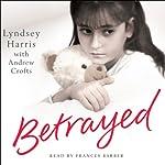 Betrayed | Lyndsey Harris,Andrew Crofts