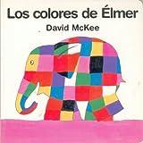 Los Colores De Élmer, David McKee, 968166065X