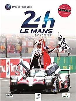 24h Le Mans 86e édition : Le livre officiel de la plus grande course dendurance du monde
