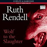 Wolf to the Slaughter: A Chief Inspector Wexford Mystery, Book 3