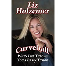 Curveball: When Life Throws You a Brain Tumor
