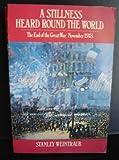 A Stillness Heard Round the World, Stanley Weintraub, 0195052080
