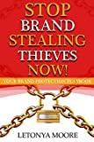 Stop Brand Stealing Thieves Now!: Your Brand