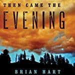 Then Came the Evening | Brian Hart