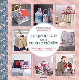 Book's Cover of Le grand livre de couture créative (Français) Broché – 10 mars 2015