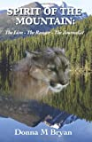 Spirit of the Mountain: the Lion - the Ranger - the Journalist, Donna Bryan, 1484088700