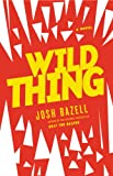 Image of Wild Thing: A Novel (Peter Brown series Book 2)