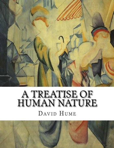 Download A Treatise of Human Nature: Being an Attempt to Introduce the Experimental Method of Reasoning into Moral Subjects PDF