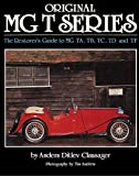 img - for Original MG T Series: The Restorer's Guide to MG TA, TB, TC, TD and TF (Original Series) book / textbook / text book