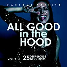 All Good In The Hood, Vol. 2 (25 Deep-House Neighbors) [Explicit]