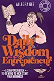 Daily Wisdom for the Entrepreneur, Allegra Gee, 1471783480