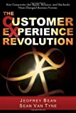 img - for The Customer Experience Revolution: How Companies Like Apple, Amazon, and Starbucks Have Changed Business Forever by Jeofrey Bean, Sean Van Tyne 1st (first) Edition (12/15/2011) book / textbook / text book
