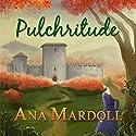 Pulchritude Audiobook by Ana Mardoll Narrated by Cori Samuel