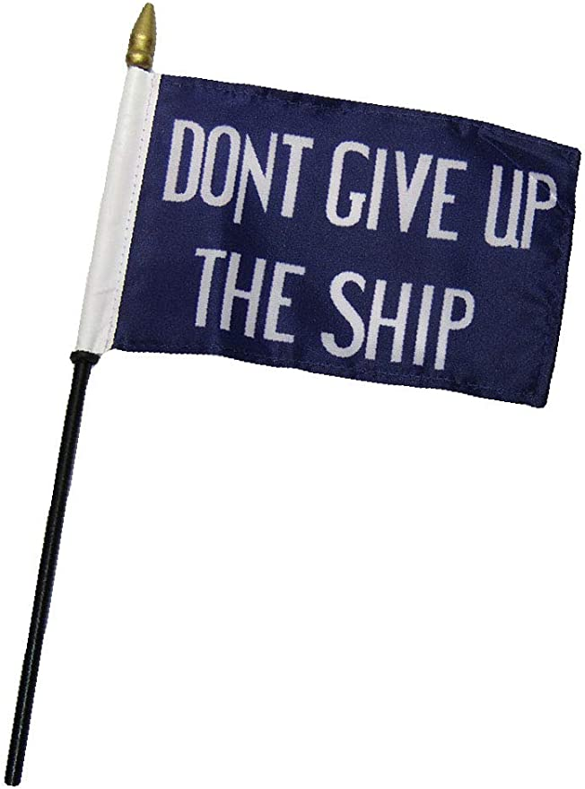 """Wholesale Lot of 6 Commodore Perry Dont Give Up Ship 4/""""x6/"""" Desk Table Stick Flag"""