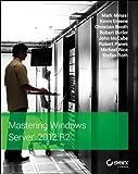 Mastering Windows Server 2012 R2 1st edition by Minasi, Mark, Greene, Kevin, Booth, Christian, Butler, Rober (2013) Paperback
