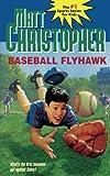 img - for Baseball Flyhawk (Matt Christopher Sports Classics) book / textbook / text book