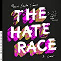 The Hate Race Audiobook by Maxine Beneba Clarke Narrated by Zahra Newman