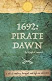 img - for 1692: Pirate Dawn: A tale of treachery, betrayal and high seas adventure. book / textbook / text book