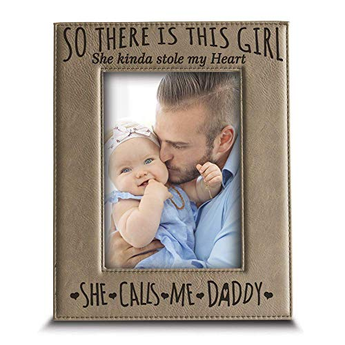 BELLA BUSTA- so There is This Girl She Kinda Stole My Heart,She Calls me Daddy-Daddy and Me Father and Daughter-Engraved Leather Picture Frame (5 x 7 Vertical) (Daddy Photo Frame)