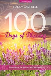 100 Days of Blessing, Volume 2: Devotions for Wives and Mothers