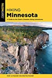 Hiking Minnesota: A Guide to the State s Greatest Hiking Adventures (State Hiking Guides Series)