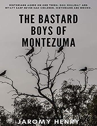 The Bastard Boys of Montezuma