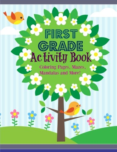 First Grade Activities - First Grade Activity Book: Coloring Pages, Mazes, Mandalas and More! (Extra Large-8 x 11 Fun-Filled Activity Book) (Volume 2)