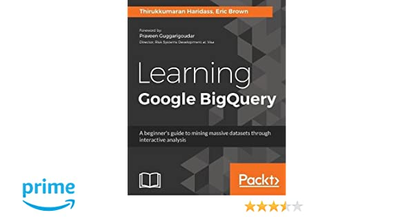 Learning Google BigQuery: A beginner's guide to mining