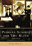 Perkins School for the Blind, Kimberly French and Perkins School for the Blind Staff, 0738535990