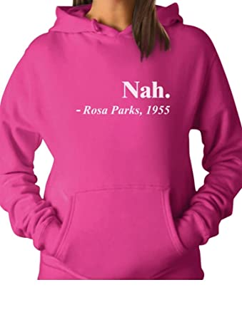 5a680c2b8 Tstars Nah. Rosa Parks 1955 Quotation Civil Rights Freedom Justice Women  Hoodie Small Pink