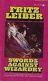 Swords Against Wizardry, Fritz Leiber, 0441791875
