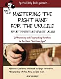 img - for Mastering the Right Hand for the Ukulele: 52 Right Hand Strumming and Picking Variations on the Holiday Classic