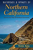 Backroads & Byways of Northern California: Drives, Day Trips and Weekend Excursions (Backroads & Byways)