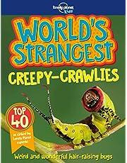 Lonely Planet World's Strangest Creepy-Crawlies 1st Ed.