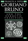 Giordano Bruno and the Hermetic Tradition by Frances A. Yates (1991-02-26)