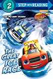 The Great Ice Race (Blaze and the Monster Machines) (Step into Reading)