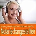 Freiwillige Gerichtsbarkeit und Gebührenrecht für Notarfachangestellte Hörbuch von Ben Reichgruen Gesprochen von: Daniel Wandelt