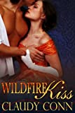 Front cover for the book WILDFIRE KISS by Claudy Conn